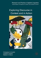 Exploring Discourse in Context and in Action | Candlin, Christopher N. ; Crichton, Jonathan ; Moore, Stephen H. |