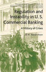 Regulation and Instability in U.S. Commercial Banking | Jill M. Hendrickson |