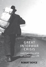 The Great Interwar Crisis and the Collapse of Globalization | Robert Boyce |