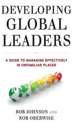 Developing Global Leaders | Johnson, Bob ; Oberwise, Rob |
