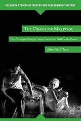 The Drama of Marriage | John M. Clum |
