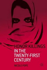 Honor Killings in the Twenty-First Century | Nicole Pope |