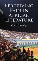 Perceiving Pain in African Literature | Zoe Norridge |