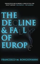 The Decline and Fall of Europe