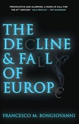The Decline and Fall of Europe | Francesco M. Bongiovanni |
