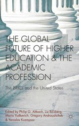 The Global Future of Higher Education and the Academic Profession | Philip G Altbach |