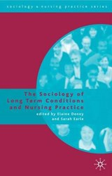 Sociology of Long Term Conditions and Nursing Practice | Elaine Denny |