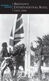 Britain's International Role, 1970-1991