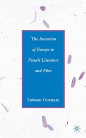 The Invention of Europe in French Literature and Film