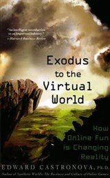Exodus to the Virtual World | Edward Castronova |