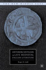 Antimercantilism in Late Medieval English Literature | Roger A. Ladd |