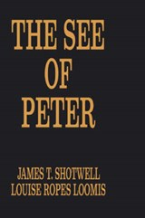 The See of Peter | James Shotwell |