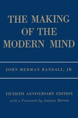 The Making of the Modern Mind 50th Anniversary Edition | John Herman Randall Jr. |