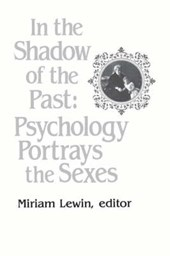In the Shadow of the Past - Psychology Portrays the Sexes