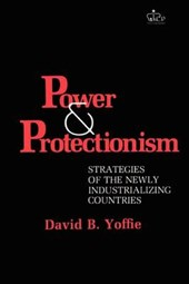 Power and Protectionism - Strategies of the Newly Industrializing Countries