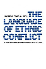 The Language of Ethnic Conflict (Paper) | Irving Lewis Allen |