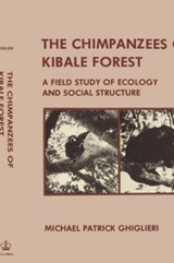The Chimpanzees of Kibale Forest | M Ghiglieri |