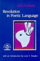 Revolution in Poetic Language (Paper) | Julia Kristeva |