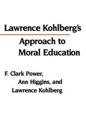Lawrence Kohlberg's Approach to Moral Education