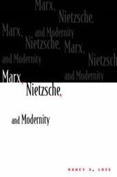 Love: Marx, Nietzsche, And Modernity (paper)