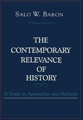 The Contemporary Revelance of History | Salo Wittmayer Baron |