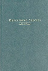 Describing Species - Practical Taxonomic Procedure  for Biologists | Judith Winston |