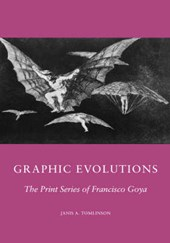 Graphic Evolutions - The Print Series of Francisco Goya
