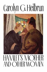 Hamlet`s Mother and Other Women | Carolyn Heilbrun |
