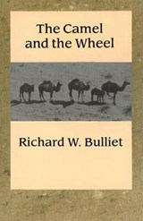 The Camel and the Wheel | Richard W. Bulliet |