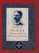 John Dewey - Religious Faith & Democratic Humanism