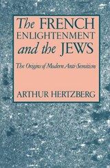 The French Enlightenment and the Jews | Arthur Hertzberg |