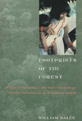Footprints of the Forest - Ka`apor Ethnobotany'the the Historical Ecology of Plant Utilization by an Amazonian People | William Balée |