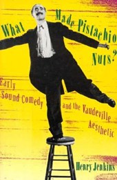 What Made Pistachio Nuts? - Early Sound Comedy & the Vaudeville Aesthetic (Paper)