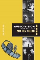 Audio-Vision - Sound on Screen | Michel Chion |