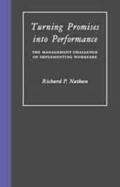 Turning Promises into Performance - The Management Challenge of Implementing Workfare