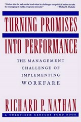 Turning Promises into Performance - The Management  Challenge of Implementing Workfare (Paper) | Richard P. Nathan |