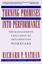 Turning Promises into Performance - The Management  Challenge of Implementing Workfare (Paper)