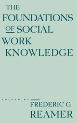 The Foundations of Social Work Knowledge | Frederic Reamer |