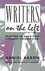 Writers on the Left - Episodes in American Literary Communism (Paper) | Daniel Aaron |