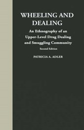 Wheeling and Dealing - An Ethnography of an Upper-Level Drug Dealing and Smuggling Community