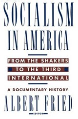 Socialism in America from the Shakers to the Third International | Albert Fried |