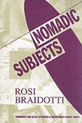 Nomadic Subjects | Rosi Braidotti |