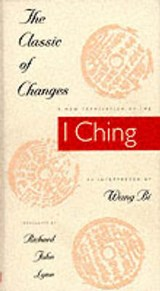 The Classic of Changes - A New Translation of the I Ching as Interpreted by Wang Bi | Richard J. Lynn |