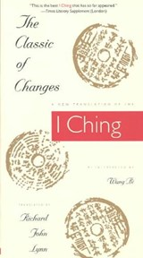 The Classic of Changes - A New Translation of the I Ching as Interpreted by Wang Bi | Richard John Lynn |