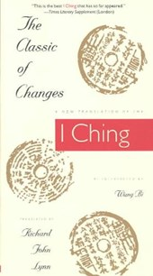 The Classic of Changes - A New Translation of the I Ching as Interpreted by Wang Bi