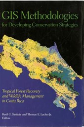GIS Methodologies for Developing Conservation Strategies - Tropical Forest Recovery for Wildlife Management in Costa Rica