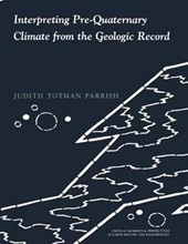 Interpreting Pre-Quaternary Climate from the Geologic Record | Judith Totman Parrish |
