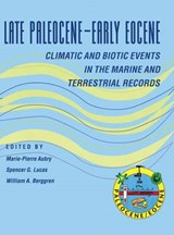 Late Paleocene-Early Eocene Biotic and Climatic Events in the Marine and Terrestrial Records | Marie-pierre Aubry |
