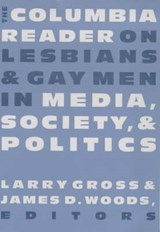 The Columbia Reader on Lesbians and Gay Men in Media, Society, & Politics | Larry Gross |