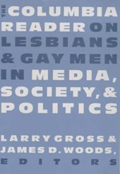 The Columbia Reader on Lesbians and Gay Men in Media, Society, & Politics